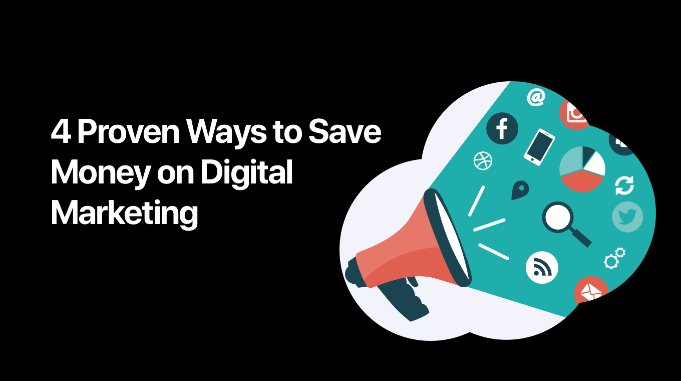 4 Proven Ways to Save Money on Digital Marketing - MoneyCoach ...